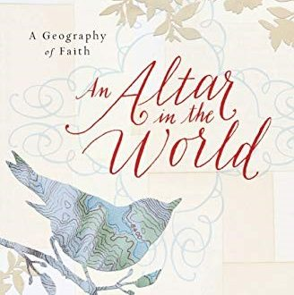 "Book Discussion: ""An Altar in the World: A Geography of Faith"" by Barbara Brown Taylor"